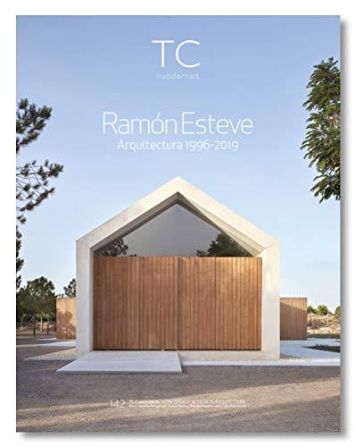 Ramón Esteve. Arquitectura 1996- 2019: 142 (TC Cuadernos)