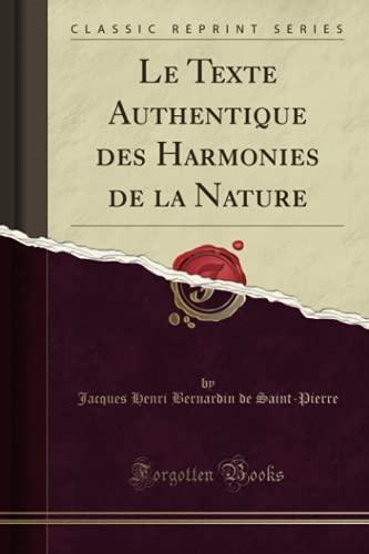 Le Texte Authentique des Harmonies de la Nature (Classic Reprint)