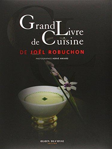 Grand livre de cuisine de Joel Robuchon / nouveau format