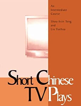 Paperback Short Chinese TV Plays: An Intermediate Course - Textbook (C&T Asian language series) (English and Traditional Chinese Edition) by Shou-Hsin Teng (1999-06-01) Book