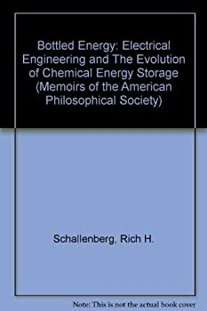 Paperback Bottled Energy: Electrical Engineering and The Evolution of Chemical Energy Storage (Memoirs of the American Philosophical Society) Book