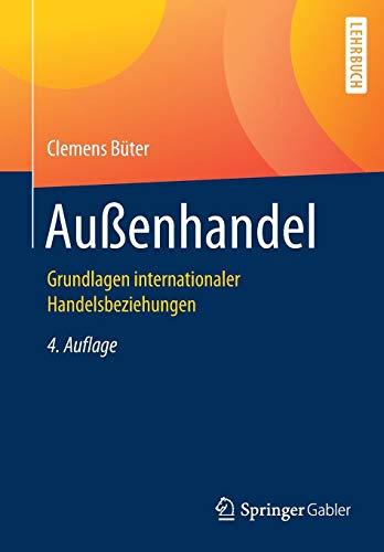 Außenhandel: Grundlagen internationaler Handelsbeziehungen (Springer-Lehrbuch)