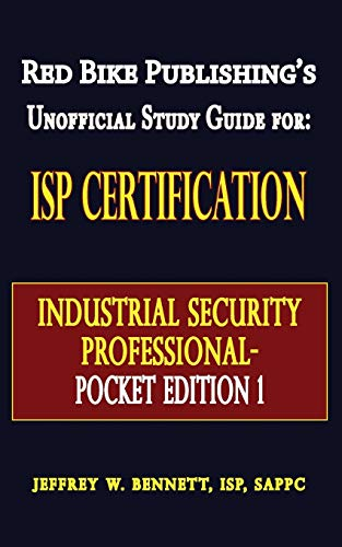 Red Bike Publishing's Unofficial Guide For: ISP Certification Industrial Security Professional - Pocket Edition 1 (Security Clearance and Cleared Defense Contractor)