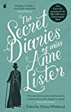 The Secret Diaries Of Miss Anne Lister: Vol. 1: I Know My Own Heart:...