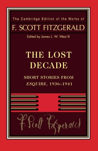 Fitzgerald: The Lost Decade: Short Stories from Esquire, 1936–1941 (The...