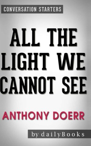 Conversations on All the Light We Cannot See: By Anthony Doerr | Conversation Starters