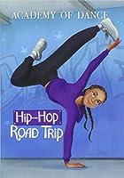 Hip-Hop Road Trip (Academy of Dance)