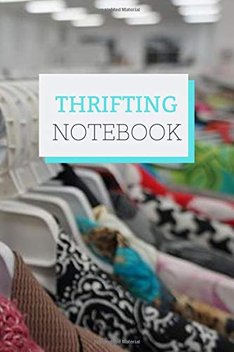 Thrifting Notebook: Thrifting Notebook Gift For Product Listing  Online Clothing Resellers on Poshmark, eBay, Mercari & More (120 Lined Pages, 6 x 9 in) (Thrifting Notebooks)