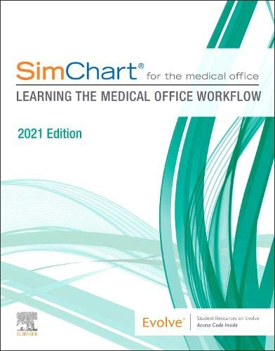 Compare Textbook Prices for SimChart for the Medical Office: Learning the Medical Office Workflow - 2021 Edition 1 Edition ISBN 9780323824316 by Elsevier