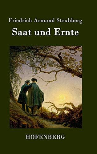Saat und Ernte: Roman