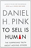To Sell Is Human - EXP: The Surprising Truth About Moving Others