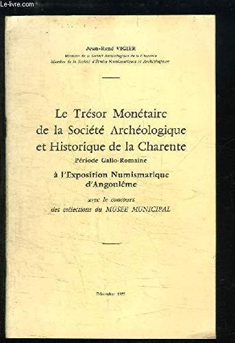 Le Trésor Monétaire de la Société Archéologique et Historique de la Charente. Période Gallo-Romaine à l'exposition Numismatique d'Angoulème.