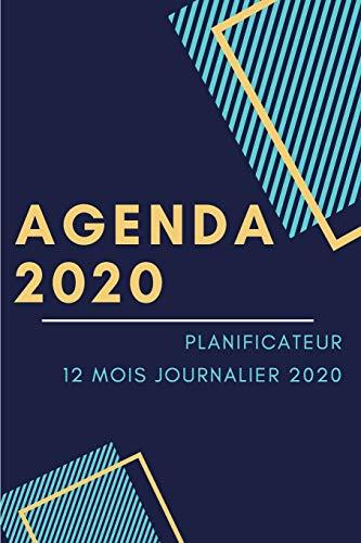 Agenda 2020: planificateur 12 mois journalier 2020 - Agenda de Poche 2020 - organiser ton quotidien - Calendrier janvier à Décembre 2020 - 6 x 9 pouces (15,24 cm x 22,86 cm)