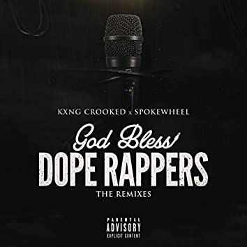 God Bless Dope Rappers (The Remixes)