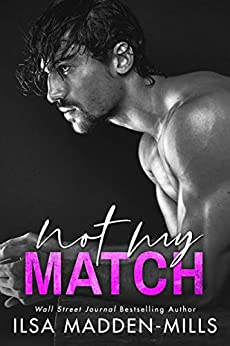 Not My Match (The Game Changers Book 2) by [Ilsa Madden-Mills]