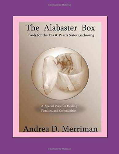 The Alabaster Box: Tools for the Tea & Pearls Sister Gathering