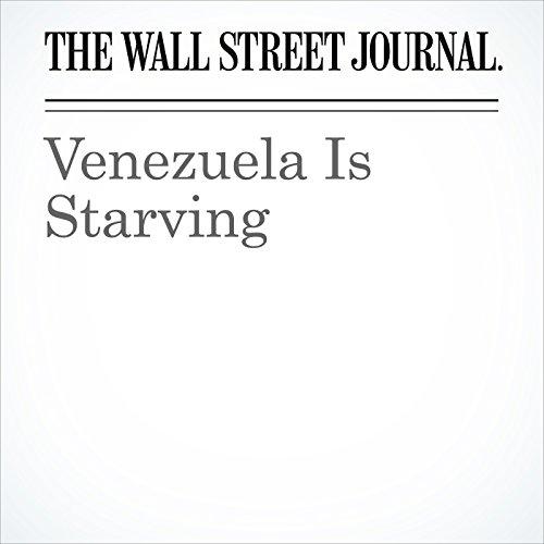 Venezuela Is Starving copertina