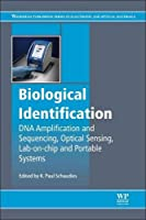 Biological Identification: DNA Amplification and Sequencing, Optical Sensing, Lab-On-Chip and Portable Systems (Woodhead Publishing Series in Electronic and Optical Materials)