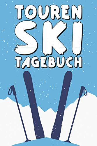 Tourenski Tagebuch: Logbuch mit allen wichtigen Daten für Skitourenfreunde - Skitouren Zubehör für Anfänger und Fortgeschrittene