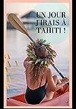 Un jour j'irai à Tahiti ! (French Edition)