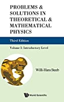 Problems and Solutions in Theoretical and Mathematical Physics: Volume I: Introductory Level by Willi-Hans Steeb(2009-07-27)