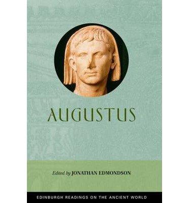 [Augustus (Edinburgh Readings on the Ancient World)] [Author: Jonathan Edmondson] [March, 2014]