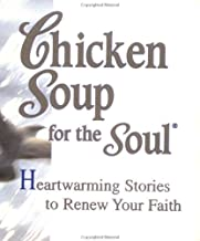 Chicken Soup for the Soul: Heartwarming Stories to Renew Your Faith