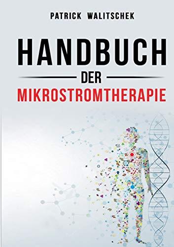 Handbuch der Mikrostromtherapie: Mikro-Energie-Therapie