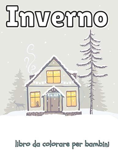 Inverno libro da colorare per bambini: Bellissimo e stimolante libro da colorare per bambini di 4-5-6-7-8-9-10 anni (regalo invernale e natalizio)