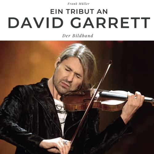 Ein Tribut an David Garrett: Der Bildband