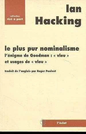 Le plus pur nominalisme: L'énigme de Goodman :vleu et usages de vleu