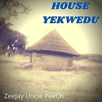House Yekwedu (feat. ZeeJay Uncle PeeCh)