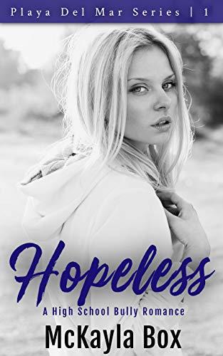 Hopeless: A High School Bully Romance (Playa Del Mar Book 1) (English Edition)