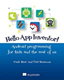 Hello App Inventor!: Android programming for kids and the rest of us (English Edition)