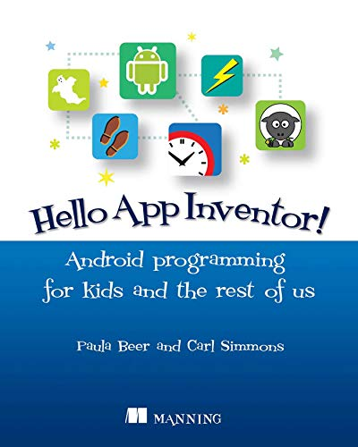 Compare Textbook Prices for Hello App Inventor!: Android programming for kids and the rest of us 1st Edition ISBN 9781617291432 by Paula Beer,Carl Simmons