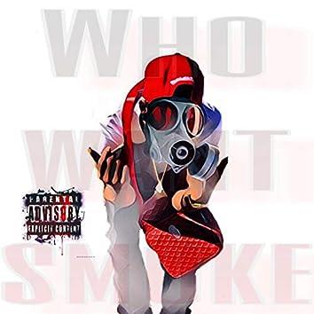 Who Got Smoke