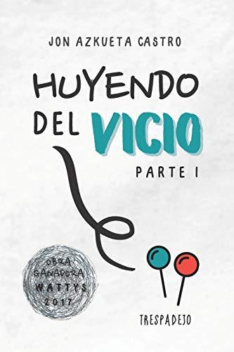 HUYENDO DEL VICIO: Parte I