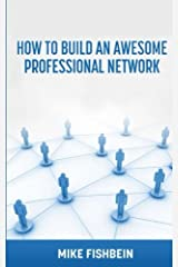 Business Networking: How to Build an Awesome Professional Network: Strategies and tactics to meet and build relationships with successful people Paperback
