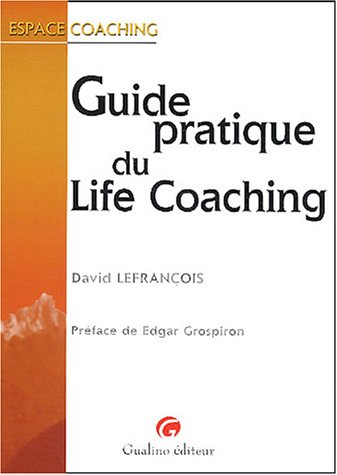 Guide pratique du Life coaching