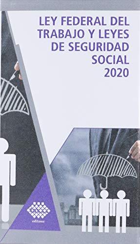 Ley Federal del Trabajo y Leyes de Seguridad Social 2020 académica