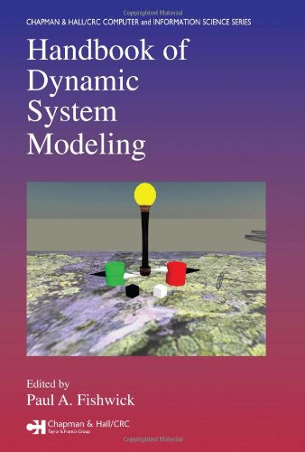 Download Handbook of Dynamic System Modeling (Chapman & Hall/CRC Computer and Information Science Series) 1584885653