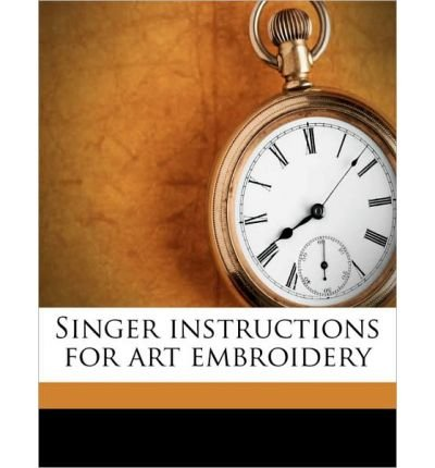 Best Review Of Singer Instructions for Art Embroidery (Paperback) - Common