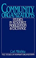 Community Organizations: Studies in Resource Mobilization and Exchange (Yale Studies on Nonprofit Organizations)