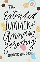 The Extended Summer of Anna and Jeremy by Jennifer Ann Shore book cover