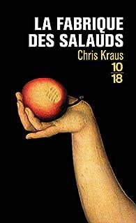 La Fabrique des salauds par Chris Kraus (II)