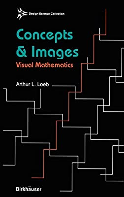 Concepts & Images: Visual Mathematics (Design Science Collection) (Vol 1)