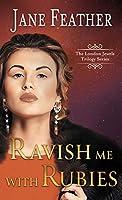Ravish Me With Rubies (London Jewels Trilogy)