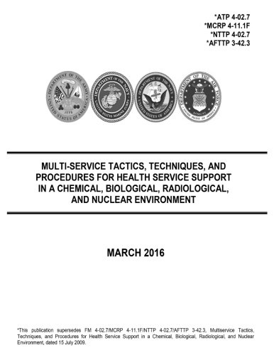 Multi-Service Tactics, Techniques, and Procedures for Health Service Support in a Chemical, Biological, Radiological, and Nuclear Environment March 2016