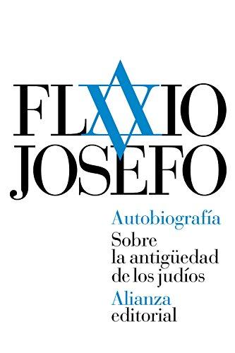 Autobiografía. Sobre la antigüedad de los judíos (El libro de bolsillo - Clásicos de Grecia y Roma)