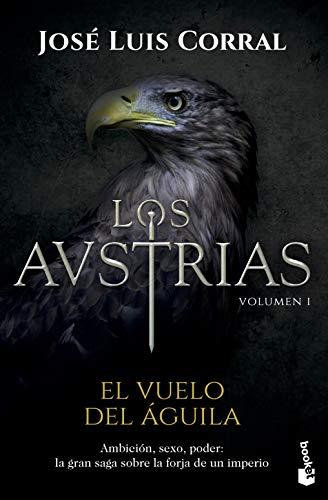 Los Austrias. El vuelo del águila (Novela histórica)